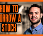 How To Borrow A Stock