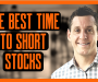 The Best Time to Short Stocks