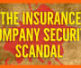 The Insurance Company Security Scandal