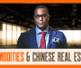 The Deep Connection Between Commodities and the Chinese Real Estate Bubble